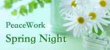 【クレジット決済専用】★ 4/24(日)20:00〜23:30 ★『PeaceWork 〜Spring Night〜 』@ peace yanagi kinshicho★
